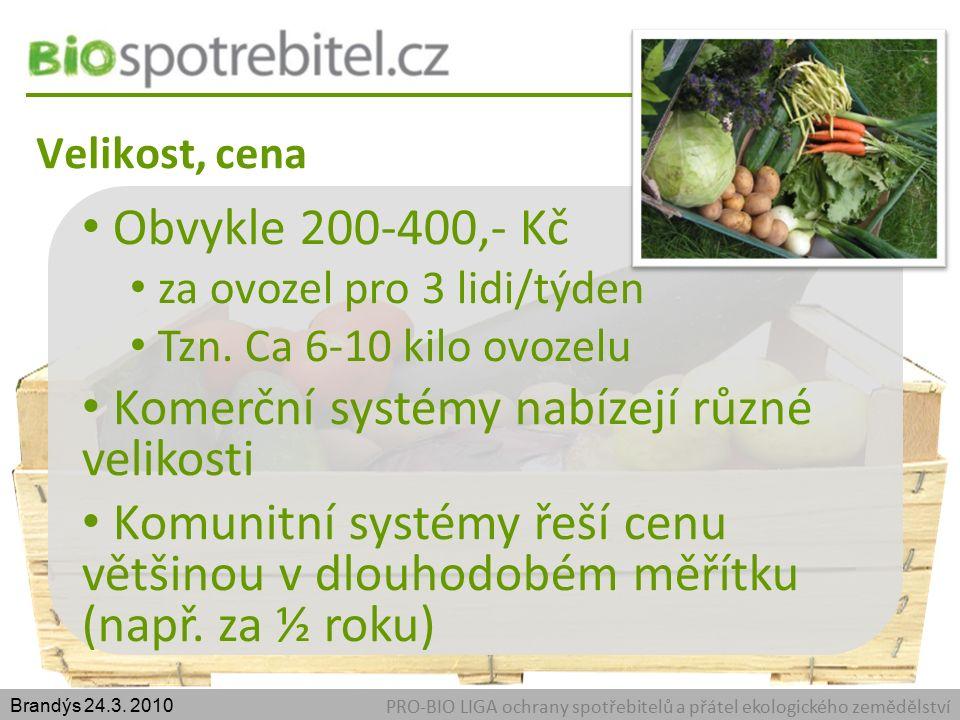 Velikost, cena PRO-BIO LIGA ochrany spotřebitelů a přátel ekologického zemědělství Brandýs 24.3.