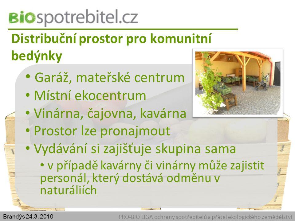 Distribuční prostor pro komunitní bedýnky PRO-BIO LIGA ochrany spotřebitelů a přátel ekologického zemědělství Brandýs 24.3.