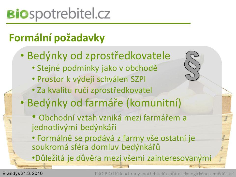 Formální požadavky PRO-BIO LIGA ochrany spotřebitelů a přátel ekologického zemědělství Brandýs 24.3.