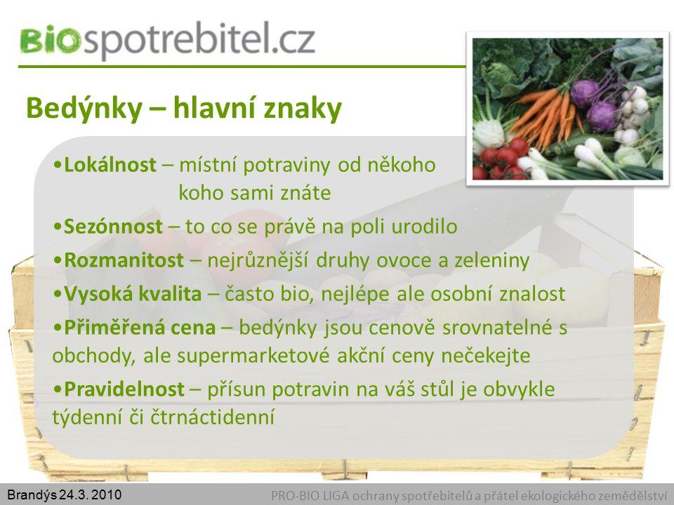Bedýnky – hlavní znaky PRO-BIO LIGA ochrany spotřebitelů a přátel ekologického zemědělství Brandýs 24.3.