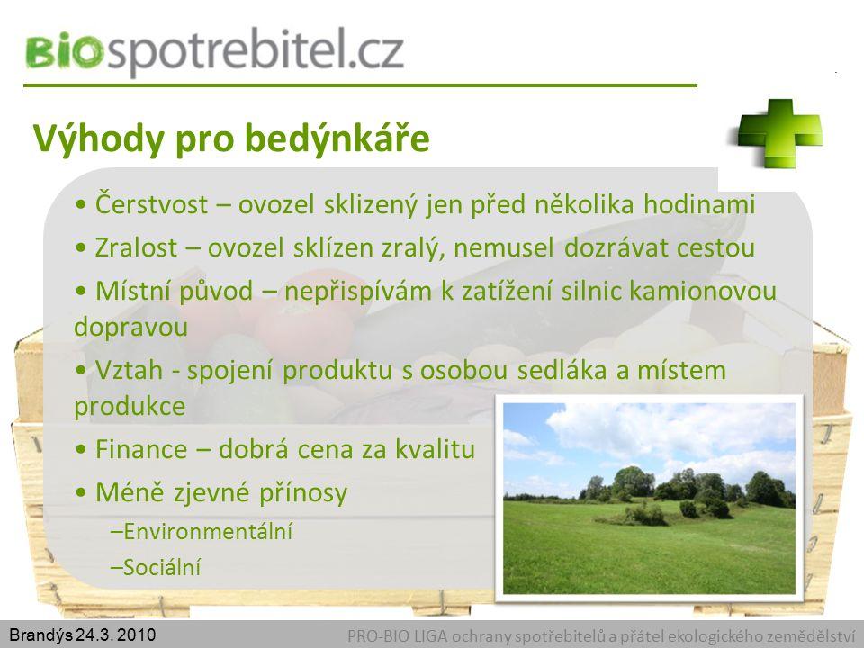 Výhody pro bedýnkáře PRO-BIO LIGA ochrany spotřebitelů a přátel ekologického zemědělství Brandýs 24.3.
