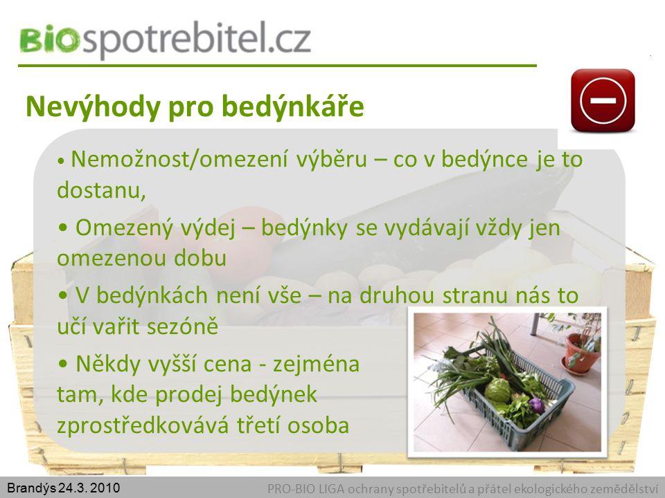 Nevýhody pro bedýnkáře PRO-BIO LIGA ochrany spotřebitelů a přátel ekologického zemědělství Brandýs 24.3.
