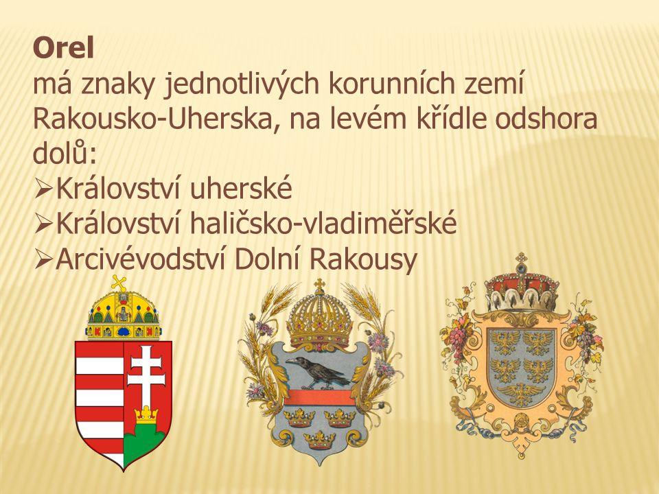 Orel má znaky jednotlivých korunních zemí Rakousko-Uherska, na levém křídle odshora dolů:  Království uherské  Království haličsko-vladiměřské  Arcivévodství Dolní Rakousy