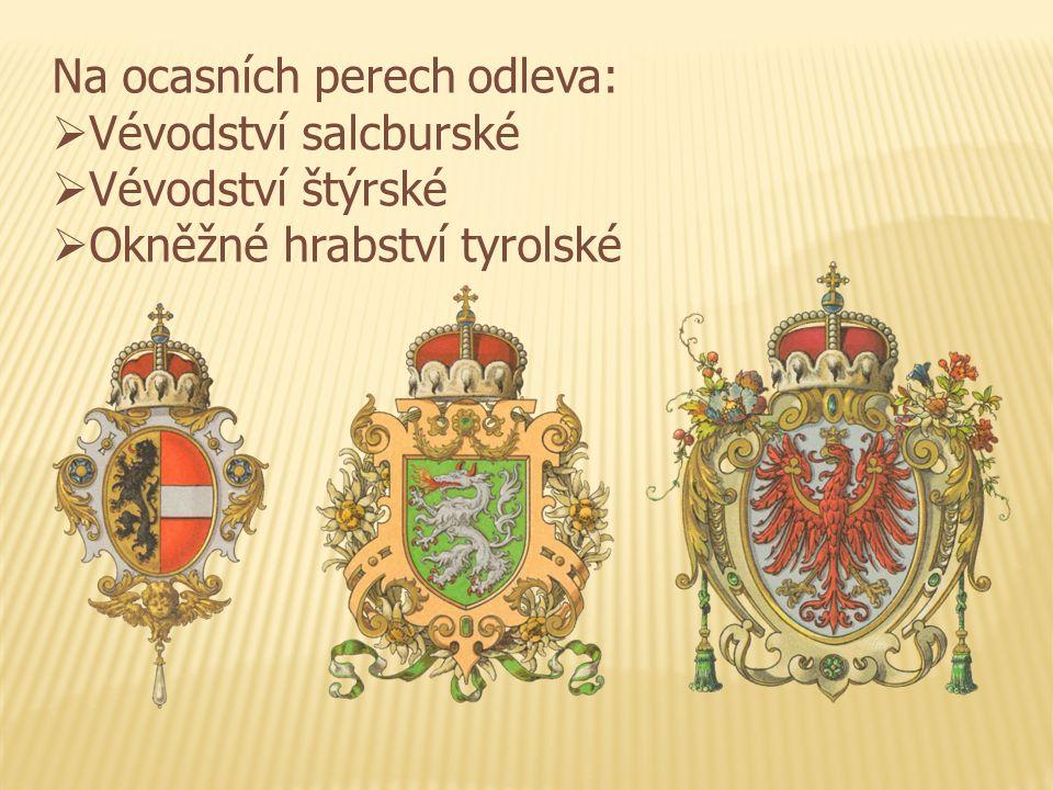 Na ocasních perech odleva:  Vévodství salcburské  Vévodství štýrské  Okněžné hrabství tyrolské