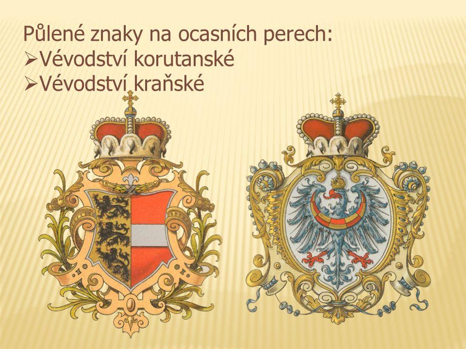 Půlené znaky na ocasních perech:  Vévodství korutanské  Vévodství kraňské