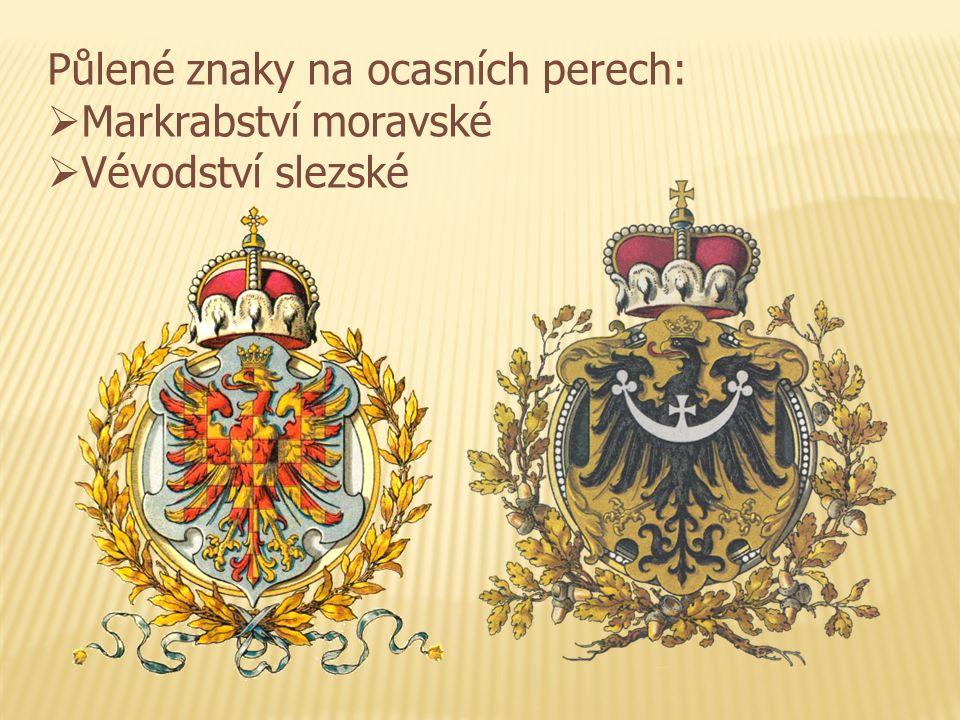 Půlené znaky na ocasních perech:  Markrabství moravské  Vévodství slezské