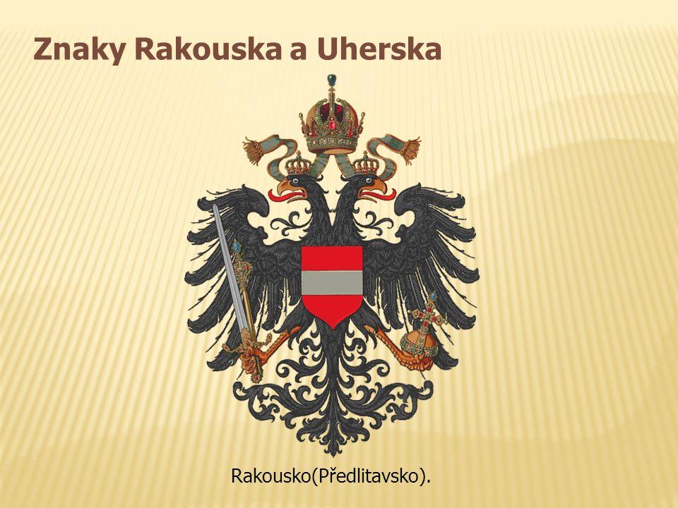 Znaky Rakouska a Uherska Rakousko(Předlitavsko).