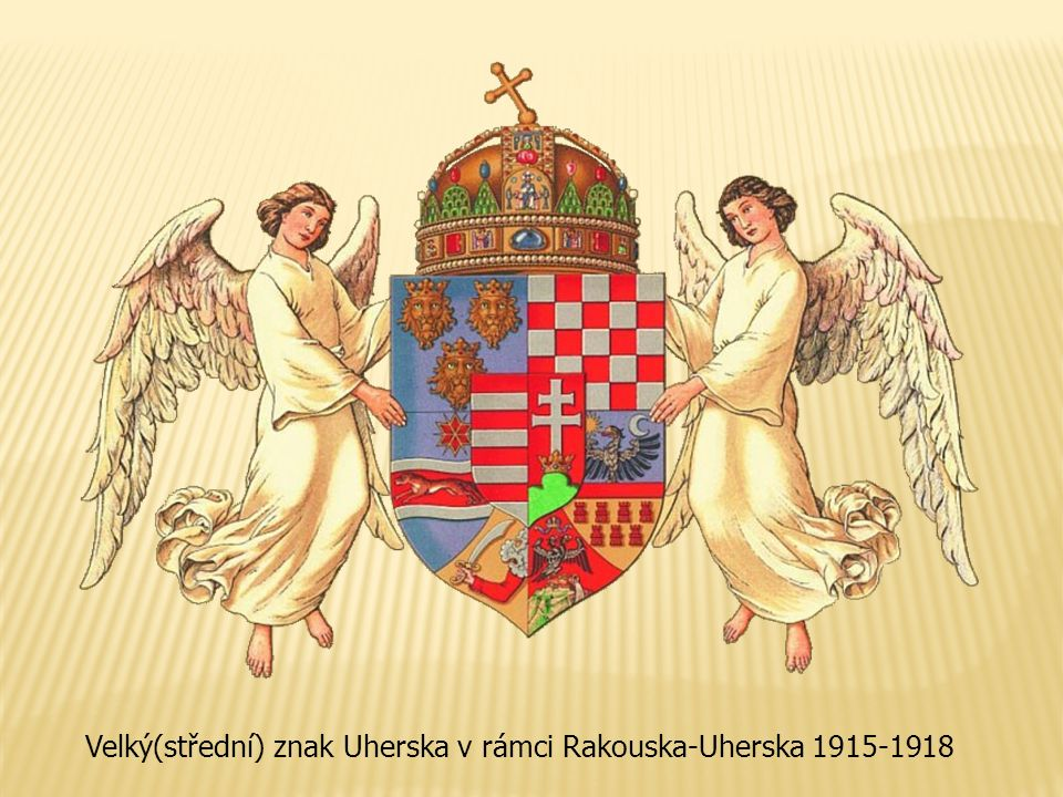 Velký(střední) znak Uherska v rámci Rakouska-Uherska 1915-1918