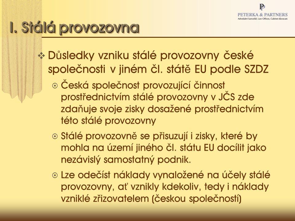 I.Stálá provozovna  D ů sledky vzniku stálé provozovny české společnosti v jiném čl.