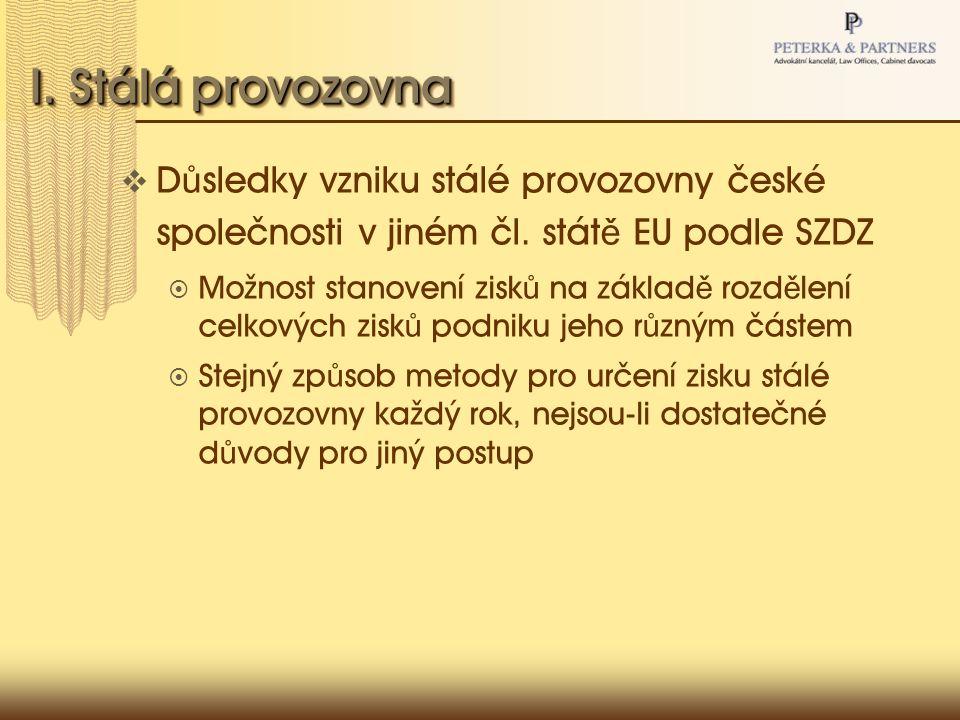 I. Stálá provozovna  D ů sledky vzniku stálé provozovny české společnosti v jiném čl.