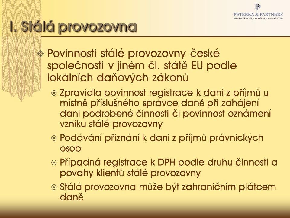 I. Stálá provozovna  Povinnosti stálé provozovny české společnosti v jiném čl.