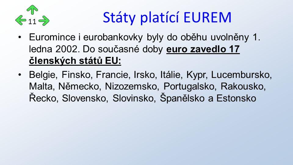 Euromince i eurobankovky byly do oběhu uvolněny 1.