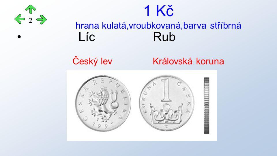 Líc Rub 1 Kč hrana kulatá,vroubkovaná,barva stříbrná 2 Český lev Královská koruna