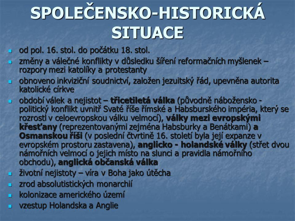 SPOLEČENSKO-HISTORICKÁ SITUACE od pol.16. stol. do počátku 18.