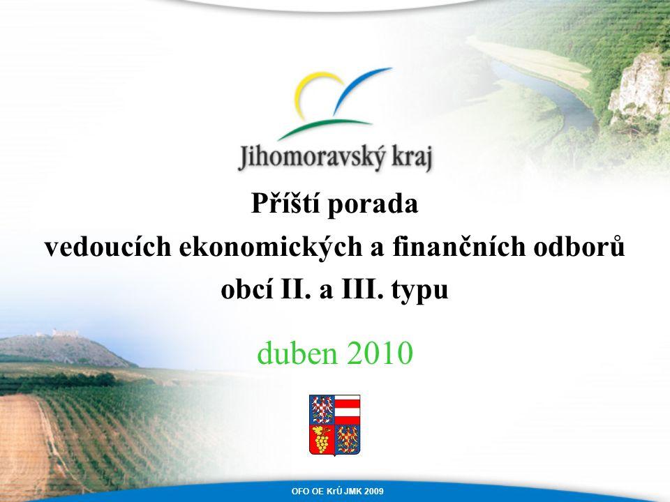 OFO OE KrÚ JMK 2009 Příští porada vedoucích ekonomických a finančních odborů obcí II.