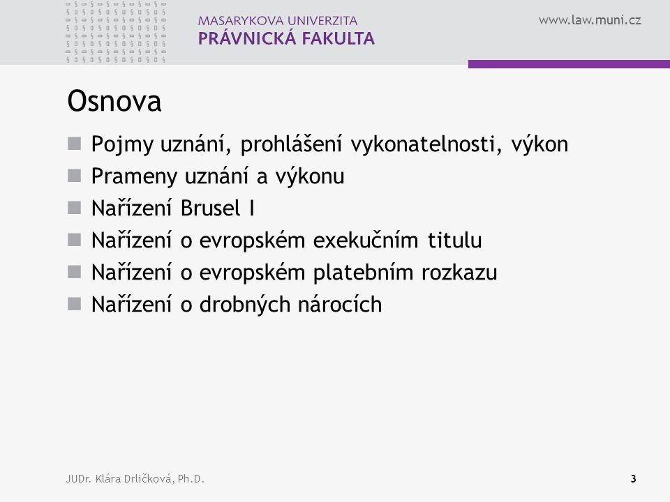 www.law.muni.cz JUDr.Klára Drličková, Ph.D.14 ??.