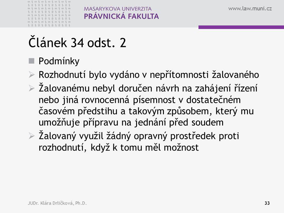 www.law.muni.cz JUDr. Klára Drličková, Ph.D.33 Článek 34 odst.