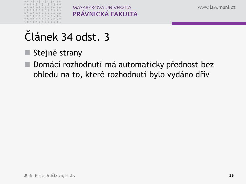 www.law.muni.cz JUDr. Klára Drličková, Ph.D.35 Článek 34 odst.