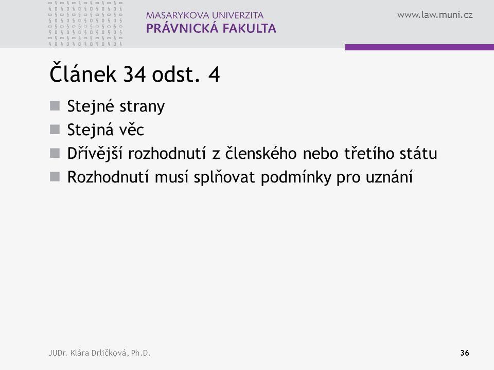 www.law.muni.cz JUDr. Klára Drličková, Ph.D.36 Článek 34 odst.
