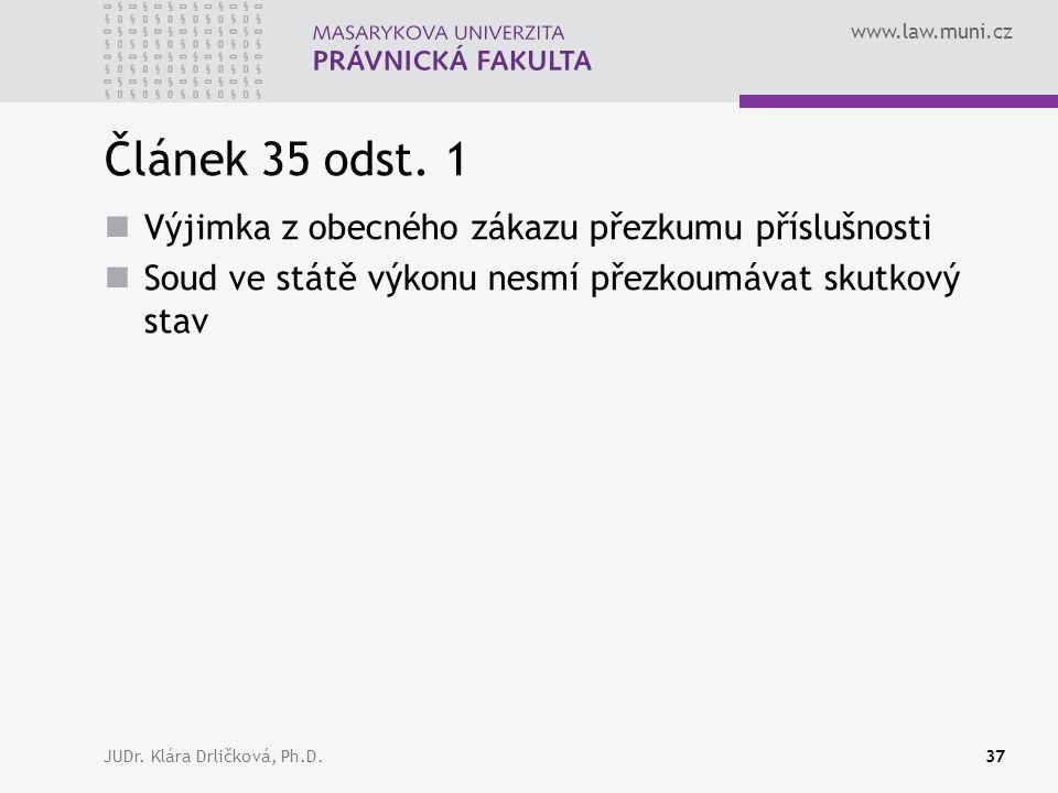 www.law.muni.cz JUDr. Klára Drličková, Ph.D.37 Článek 35 odst.