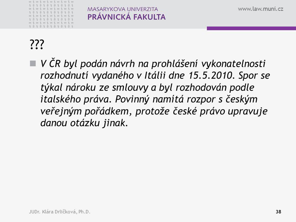www.law.muni.cz JUDr. Klára Drličková, Ph.D.38 ??.