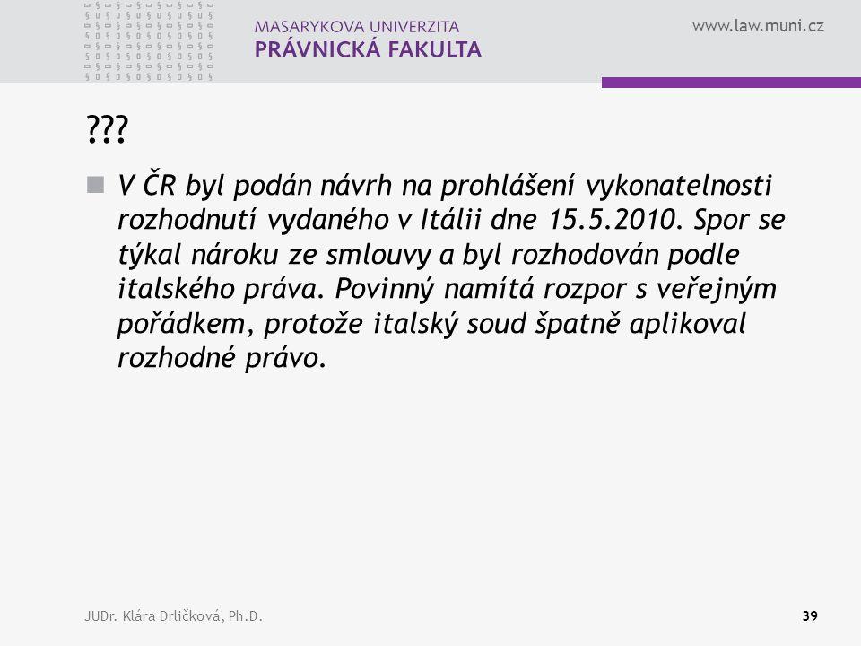 www.law.muni.cz JUDr. Klára Drličková, Ph.D.39 ??.
