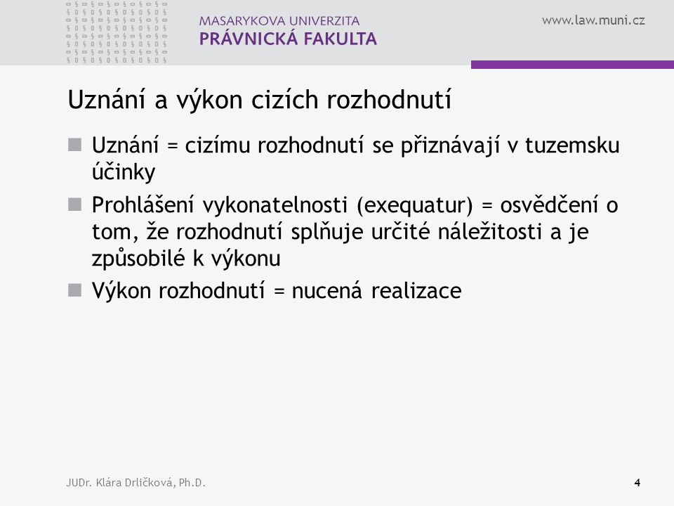 www.law.muni.cz JUDr.Klára Drličková, Ph.D.45 ??.