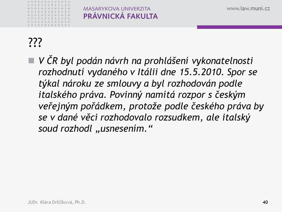 www.law.muni.cz JUDr. Klára Drličková, Ph.D.40 ??.
