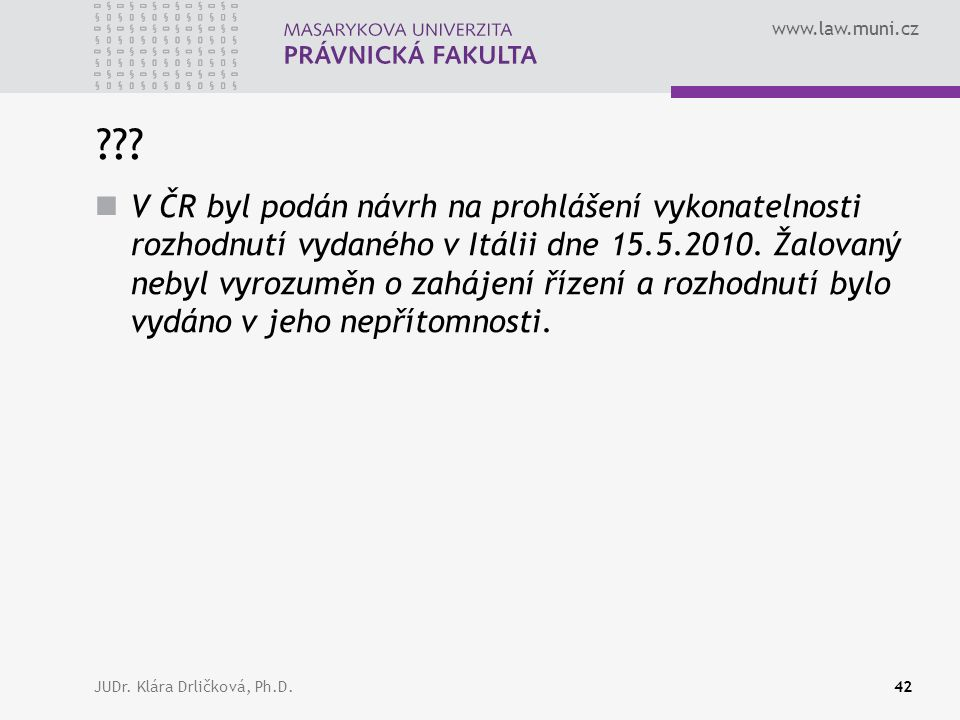 www.law.muni.cz JUDr. Klára Drličková, Ph.D.42 ??.