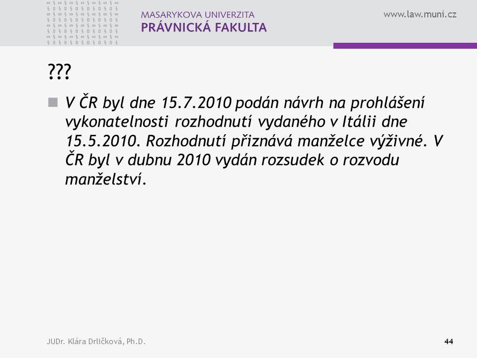 www.law.muni.cz JUDr. Klára Drličková, Ph.D.44 ??.
