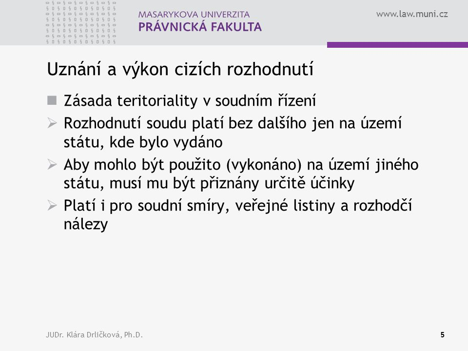 www.law.muni.cz JUDr.Klára Drličková, Ph.D.36 Článek 34 odst.