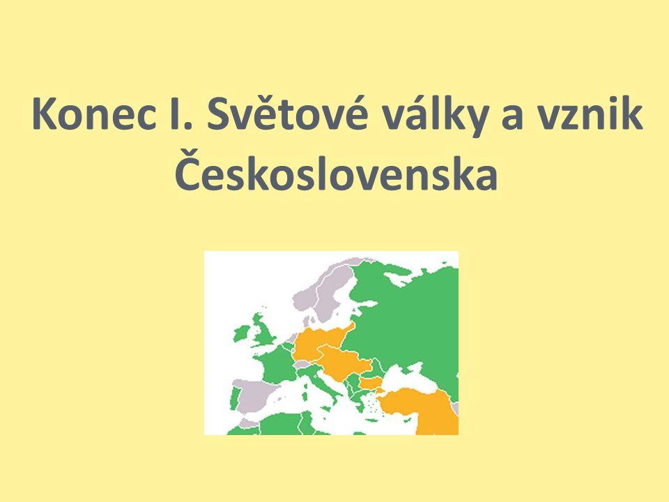 Konec I. Světové války a vznik Československa