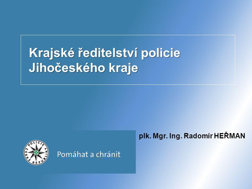 Krajské ředitelství policie Jihočeského kraje plk. Mgr. Ing. Radomír HEŘMAN