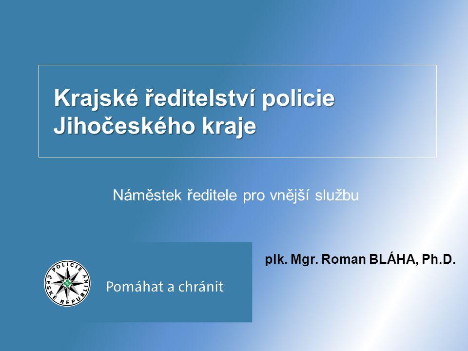 Krajské ředitelství policie Jihočeského kraje Náměstek ředitele pro vnější službu plk.