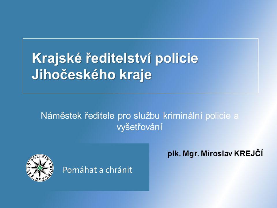 Krajské ředitelství policie Jihočeského kraje Náměstek ředitele pro službu kriminální policie a vyšetřování plk.