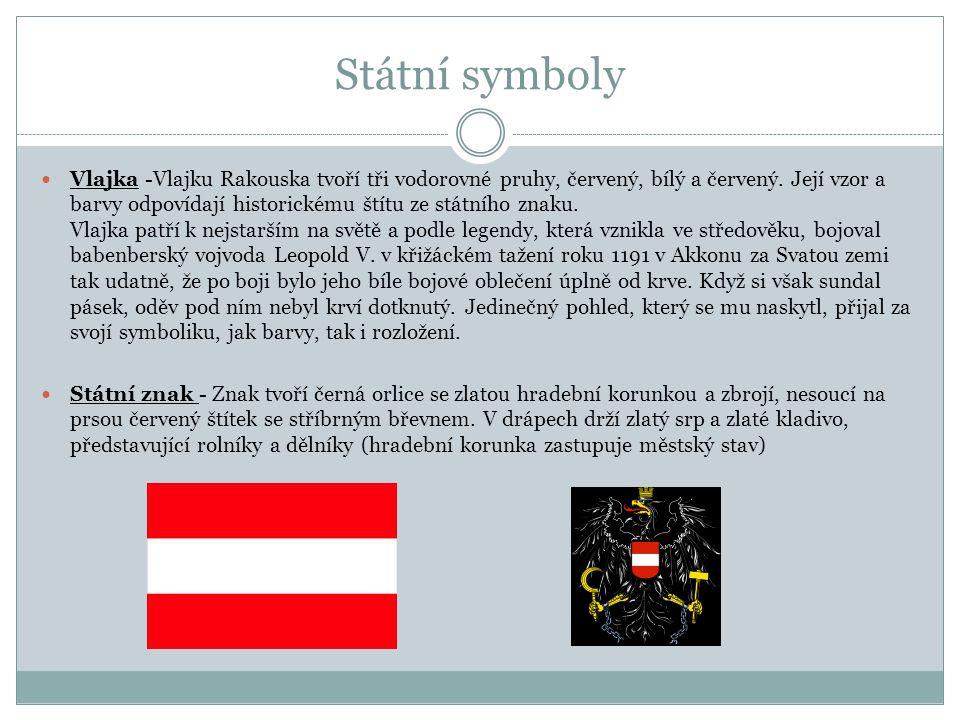 Státní symboly Vlajka -Vlajku Rakouska tvoří tři vodorovné pruhy, červený, bílý a červený.