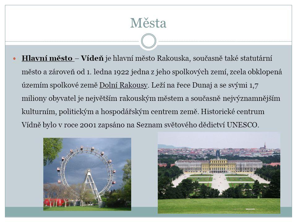 Města Hlavní město – Vídeň je hlavní město Rakouska, současně také statutární město a zároveň od 1.