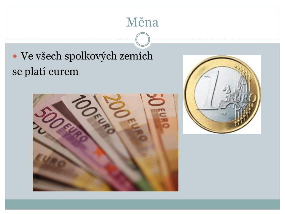 Měna Ve všech spolkových zemích se platí eurem