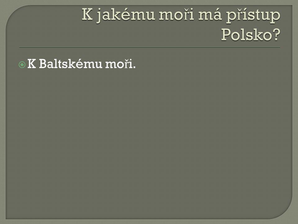  K Baltskému mo ř i.