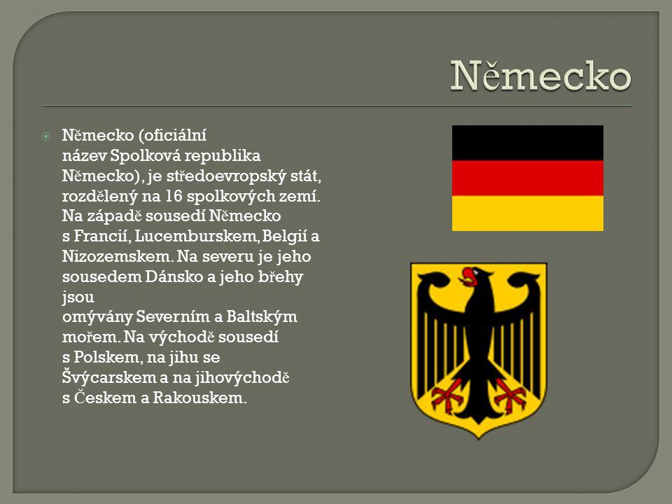  N ě mecko (oficiální název Spolková republika N ě mecko), je st ř edoevropský stát, rozd ě lený na 16 spolkových zemí.