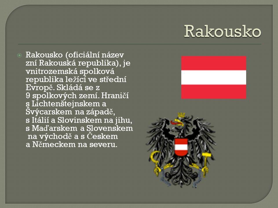  Rakousko (oficiální název zní Rakouská republika), je vnitrozemská spolková republika le ž ící ve st ř ední Evrop ě.