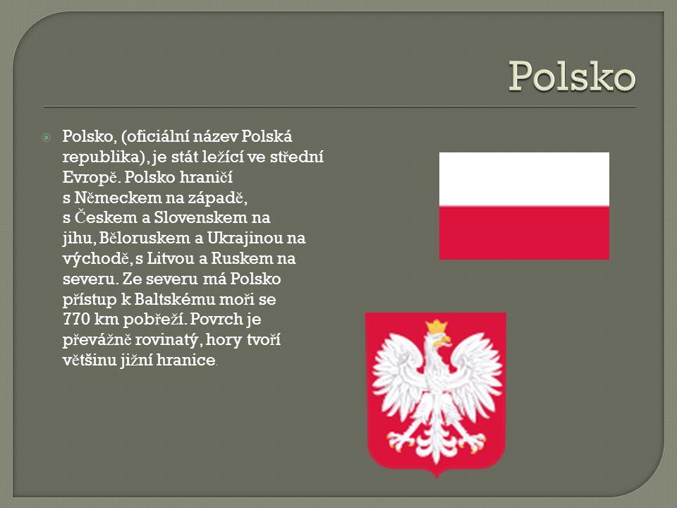  Polsko, (oficiální název Polská republika), je stát le ž ící ve st ř ední Evrop ě.