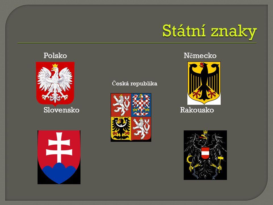  Polsko  N ě mecko  Rakousko  Slovensko  Č eská republika