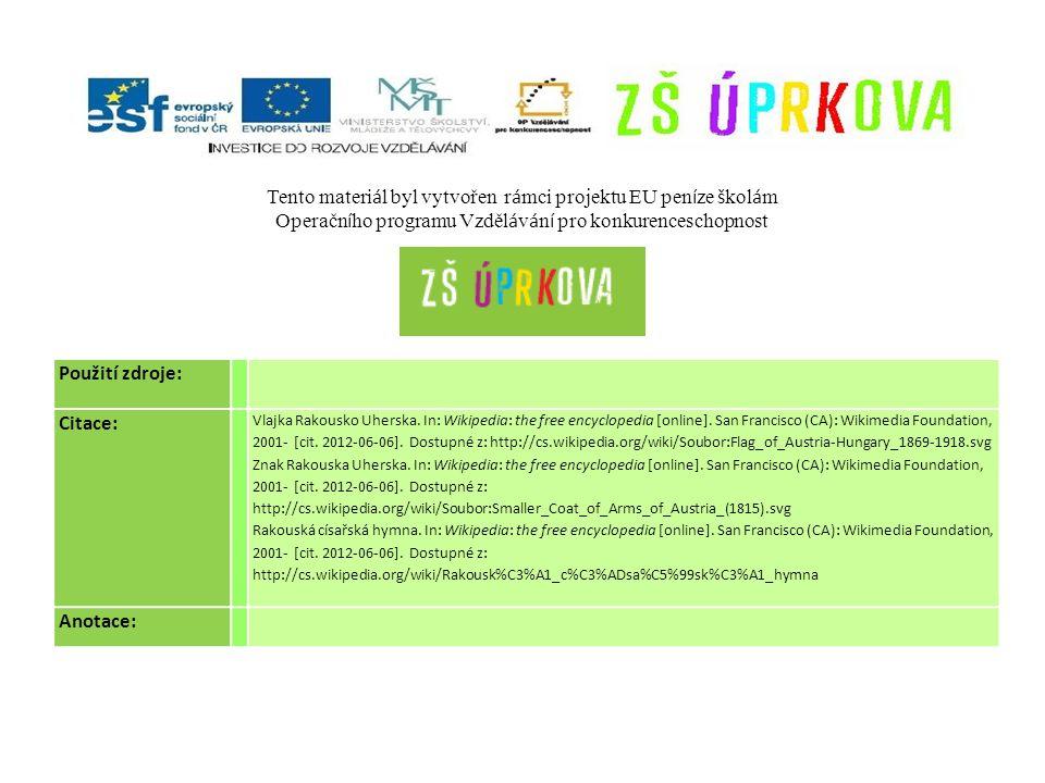 Použití zdroje: Citace: Vlajka Rakousko Uherska. In: Wikipedia: the free encyclopedia [online].