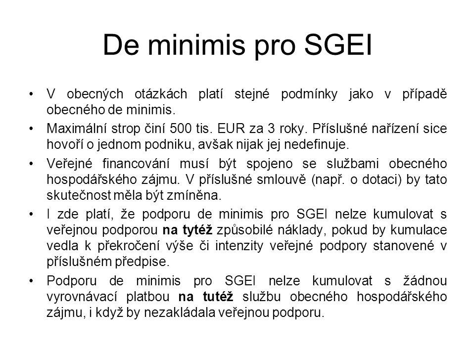 De minimis pro SGEI V obecných otázkách platí stejné podmínky jako v případě obecného de minimis. Maximální strop činí 500 tis. EUR za 3 roky. Přísluš