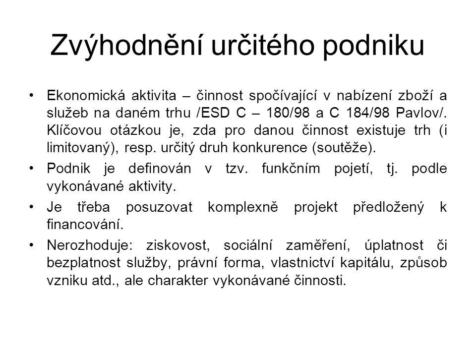 Zvýhodnění určitého podniku Ekonomická aktivita – činnost spočívající v nabízení zboží a služeb na daném trhu /ESD C – 180/98 a C 184/98 Pavlov/. Klíč