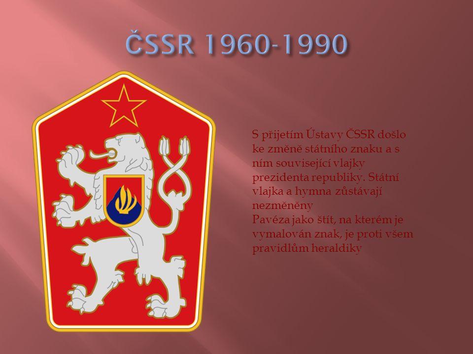 S přijetím Ústavy ČSSR došlo ke změně státního znaku a s ním související vlajky prezidenta republiky. Státní vlajka a hymna zůstávají nezměněny Pavéza