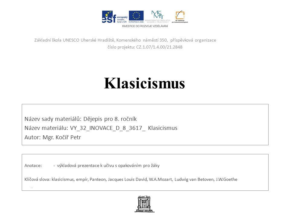 Klasicismus Základní znaky: -nový umělecký směr konce 18.