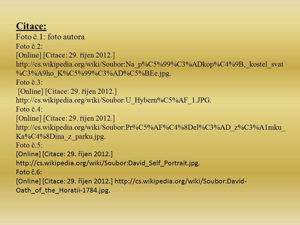 Citace: Foto č.1: foto autora Foto č.2: [Online] [Citace: 29. říjen 2012.] http://cs.wikipedia.org/wiki/Soubor:Na_p%C5%99%C3%ADkop%C4%9B,_kostel_svat