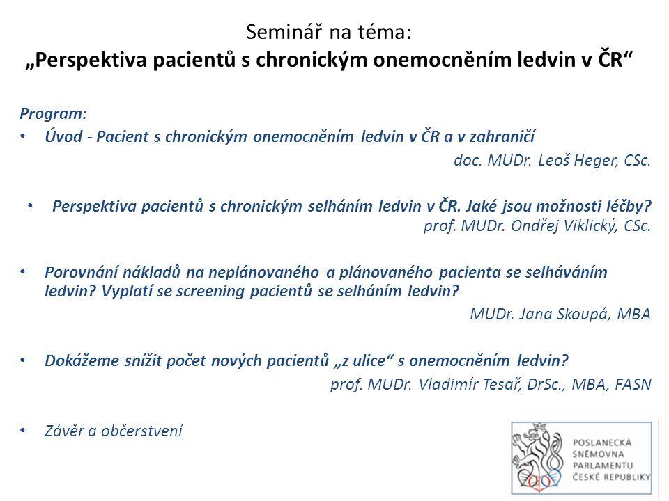 """Seminář na téma: """"Perspektiva pacientů s chronickým onemocněním ledvin v ČR Program: Úvod - Pacient s chronickým onemocněním ledvin v ČR a v zahraničí doc."""
